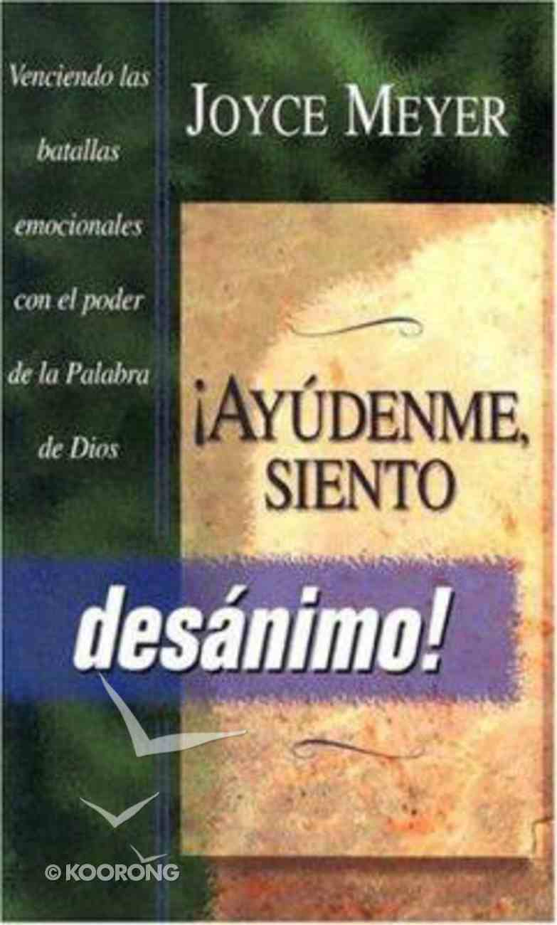 Ayudenme, Siento Desanimo! (Help Me - I'm Discouraged!) Paperback
