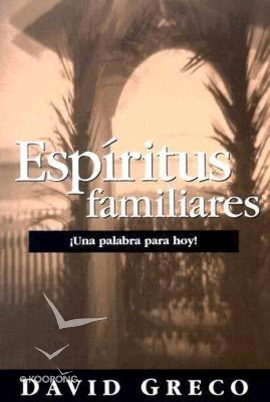 Espiritus Familiares (Wft: Familiar Spirits) (Word For Today Series) Paperback