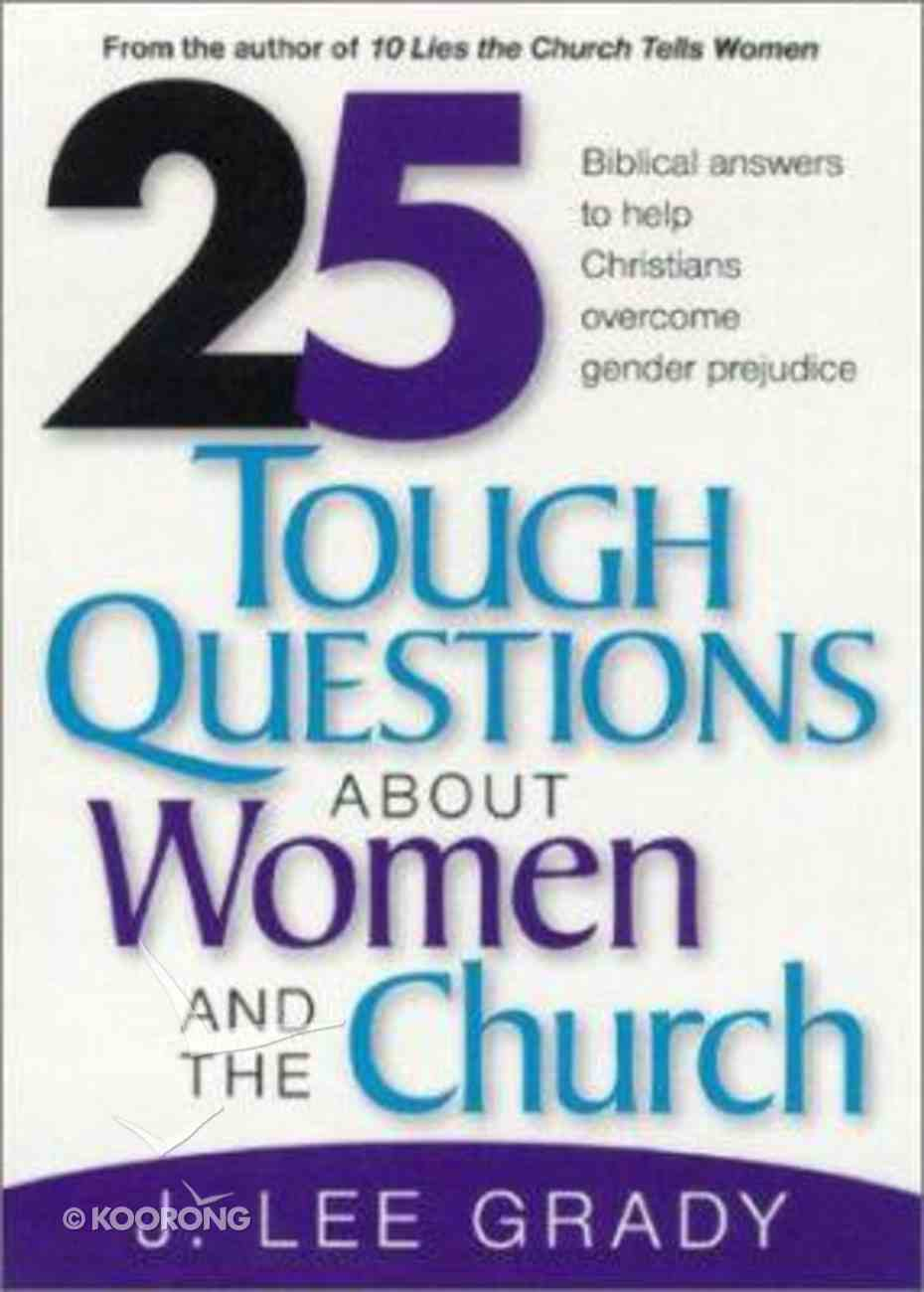 25 Tough Questions About Women and the Church Paperback
