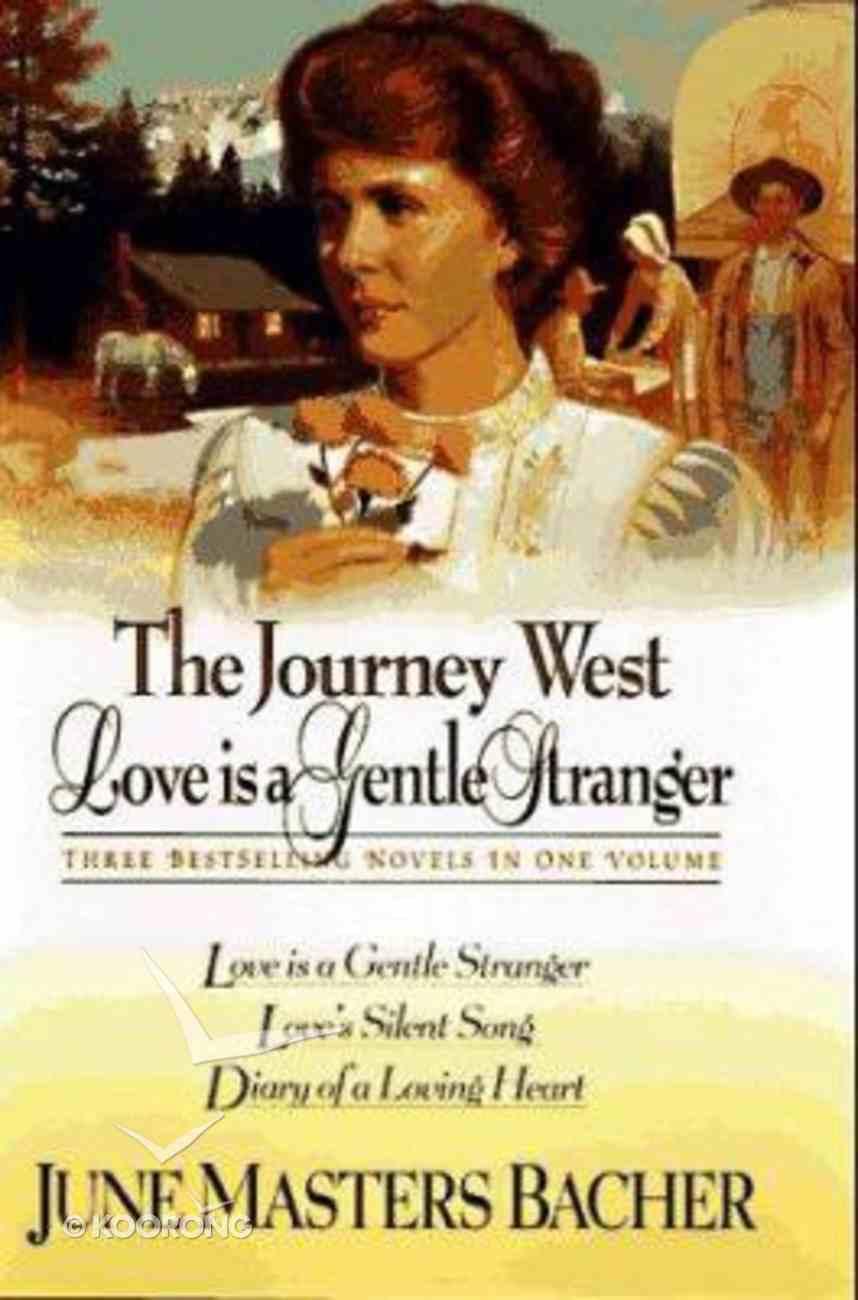 Journey West: Love is a Gentle Stranger (3 Vols In 1) Hardback
