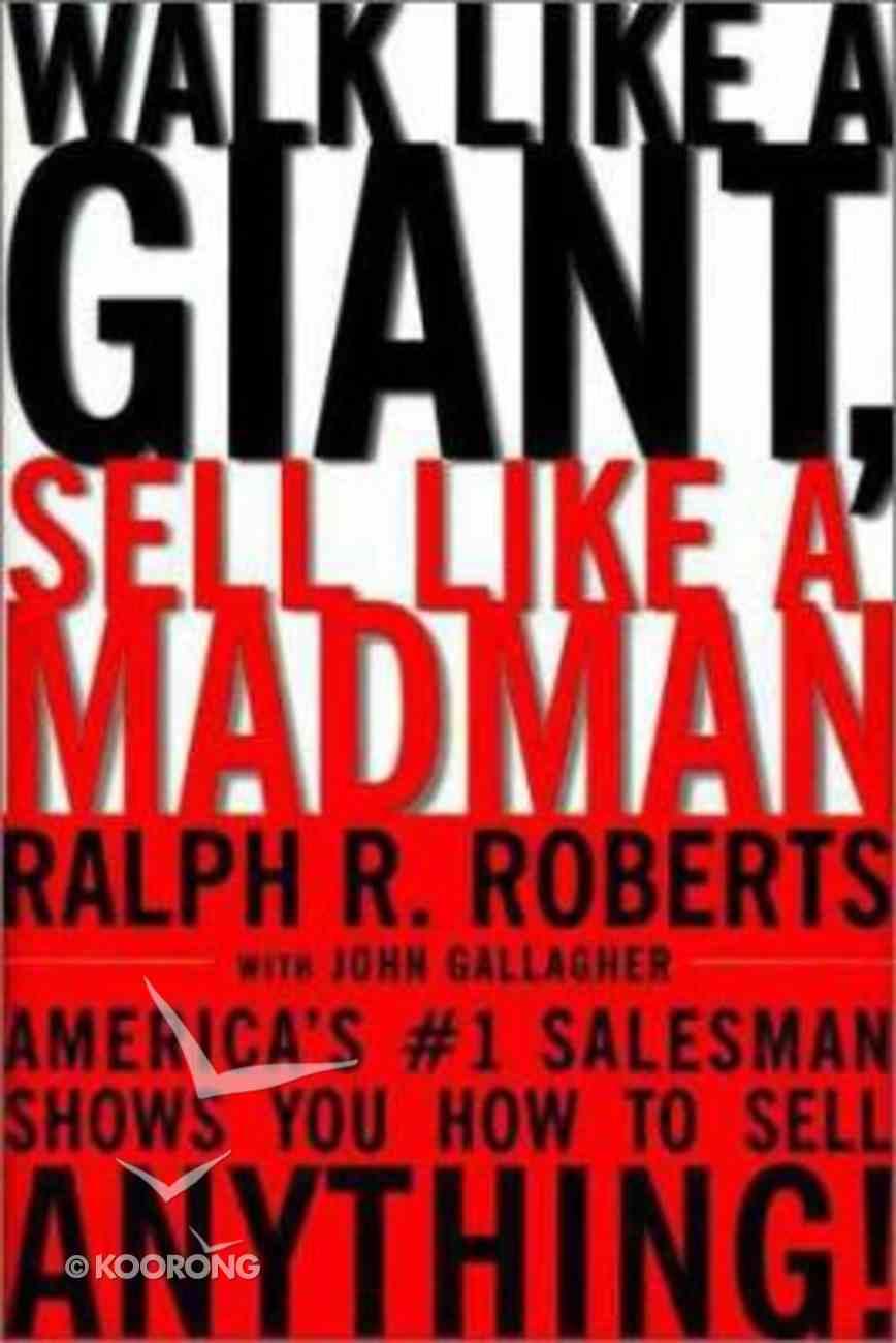 Walk Like a Giant Sell Like a Madman Hardback