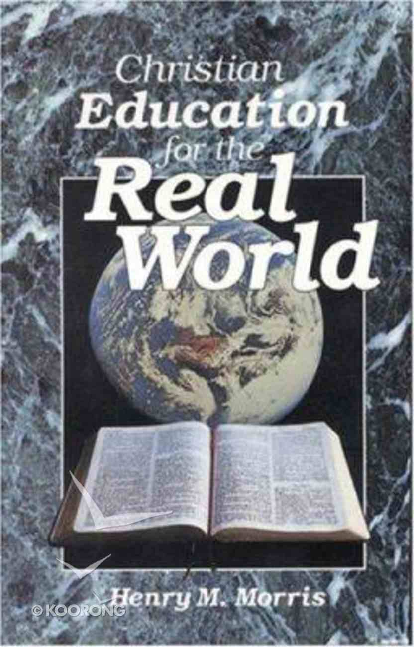 Christian Education For the Real World Paperback