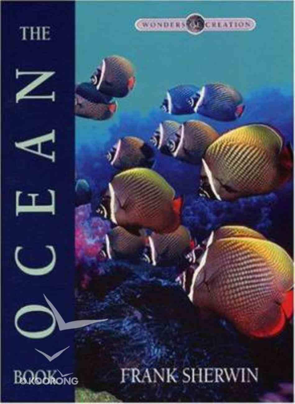 The Ocean Book (Wonders Of Creation Series) Hardback
