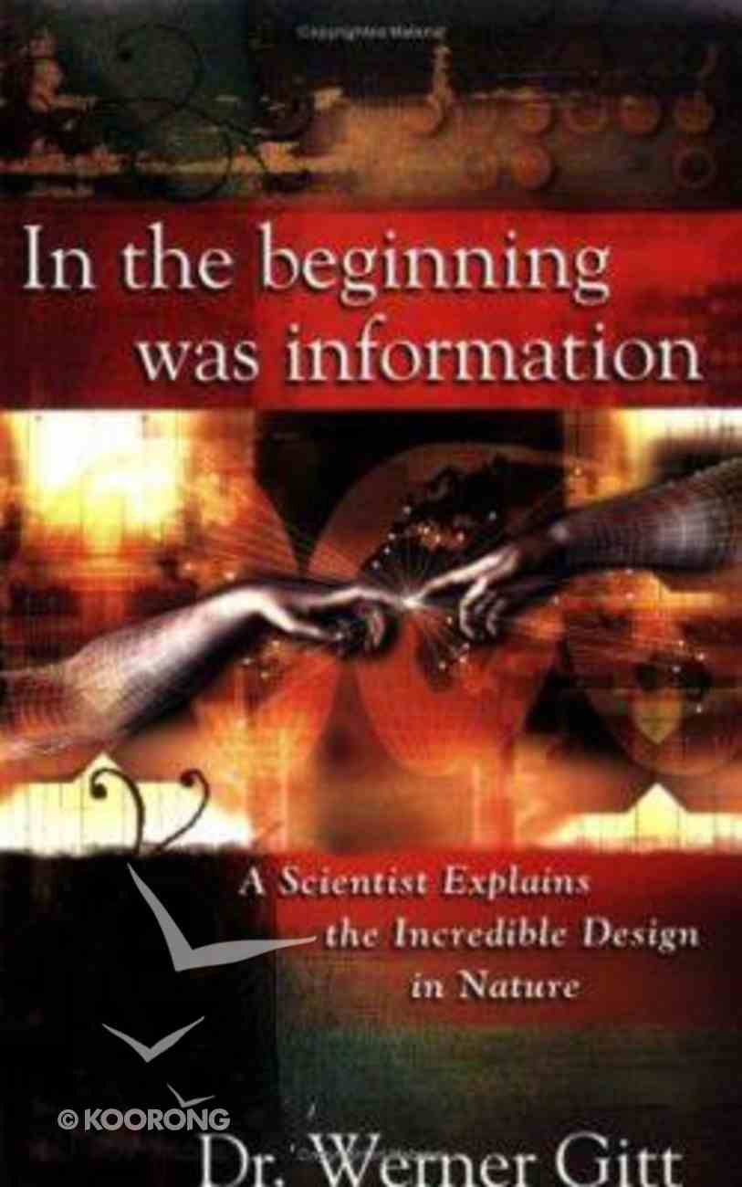 In the Beginning Was Information Paperback