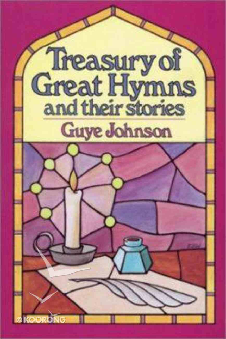Treasury of Great Hymns and Thier Stories Paperback