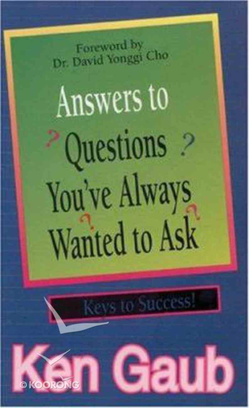 Answers to Questions You've Always Wanted to Ask Paperback