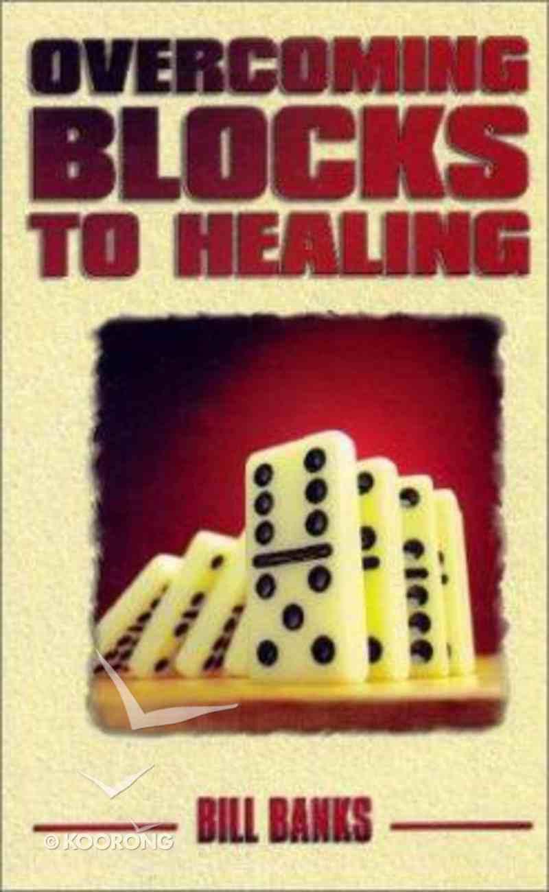 Overcoming Blocks to Healing Paperback