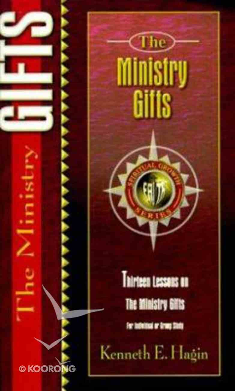 The Ministry Gifts (Spiritual Growth Study Series) Paperback
