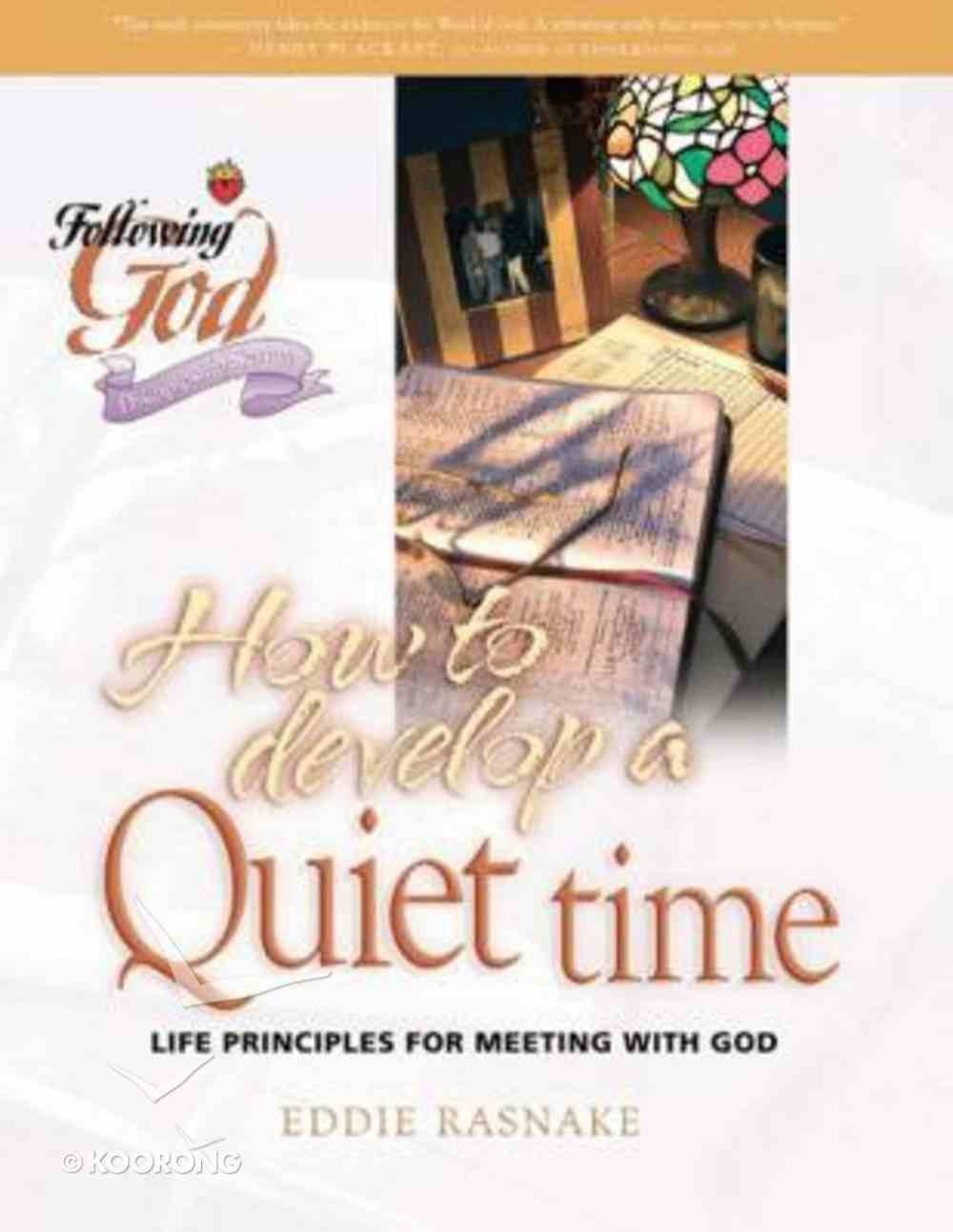 How to Develop a Quiet Time (Following God: Discipleship Series) Paperback