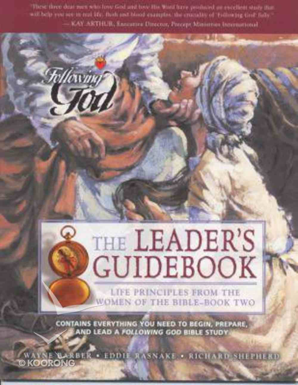 Life Priciples From the Women of the Bible (Leader's Guide to Book 2) (Following God: Character Builders Series) Paperback