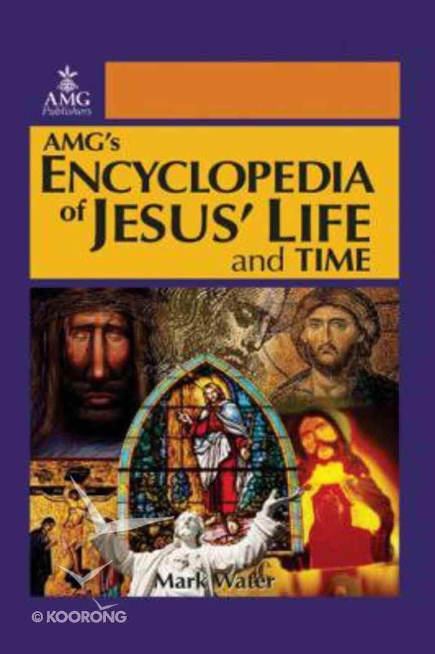 Amg's Encyclopedia of Jesus' Life and Time Hardback