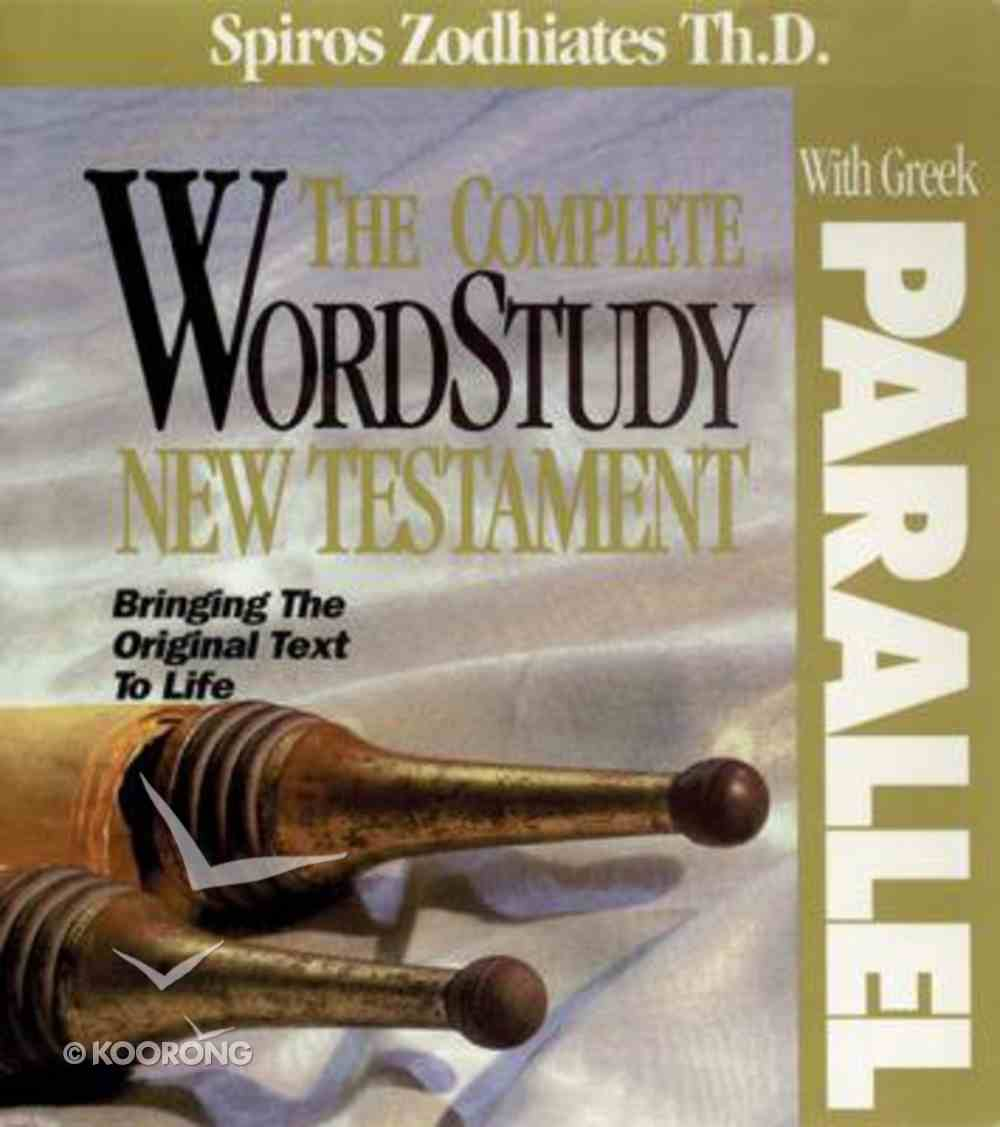 Complete Word Study New Testament With Greek Parallel Hardback