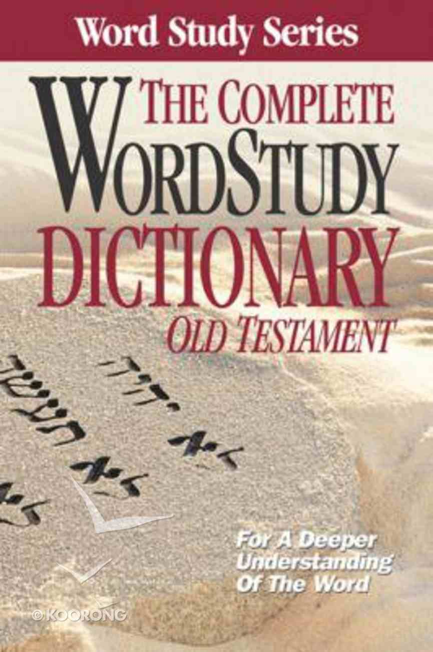 Complete Word Study Dictionary: Old Testament Hardback