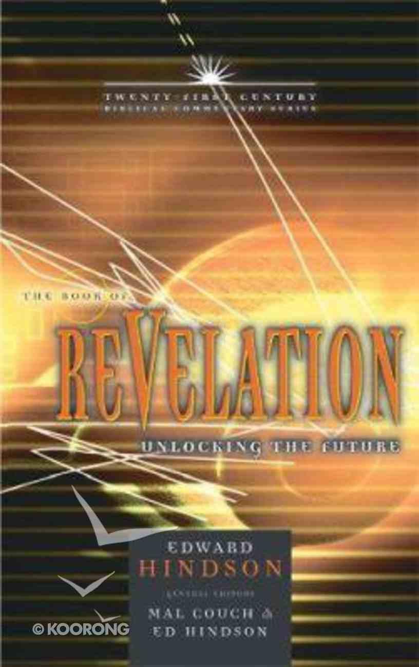 Book of Revelation: Unlocking the Future (21st Century Biblical Commentary Series) Hardback