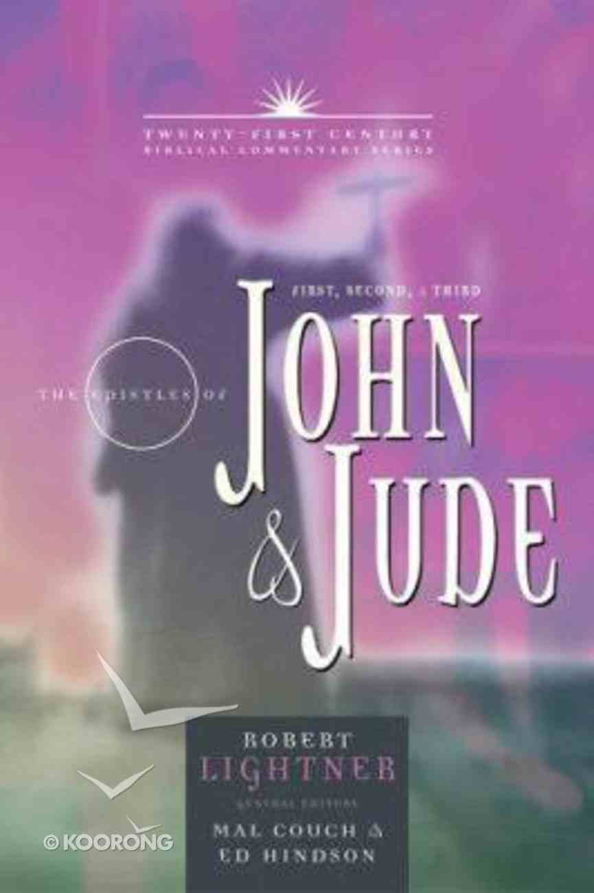 Epistles of 1,2,3 John & Jude: Forgiveness, Love and Courage (21st Century Biblical Commentary Series) Hardback