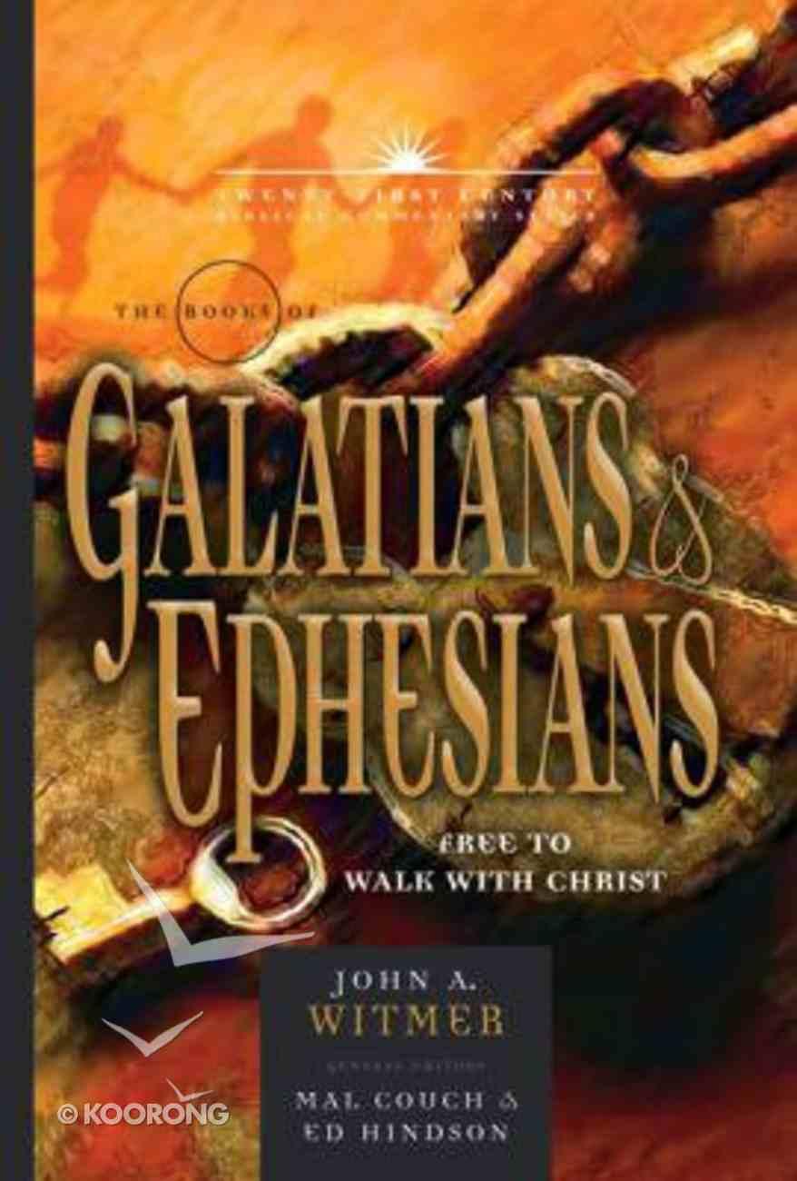 Books of Galatians & Ephesians: By Grace Through Faith (21st Century Biblical Commentary Series) Hardback