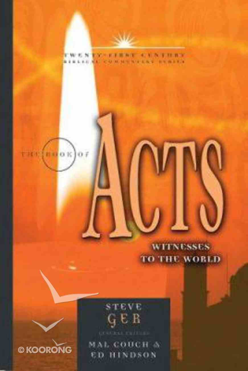 Book of Acts: Witnesses to the World (21st Century Biblical Commentary Series) Hardback