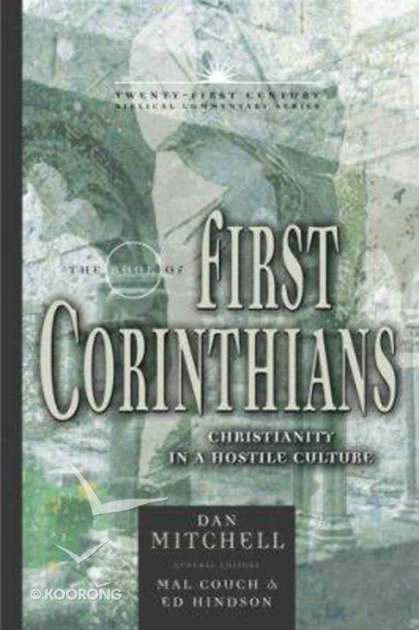 Book of First Corinthians: Christianity in a Hostile Culture (21st Century Biblical Commentary Series) Hardback