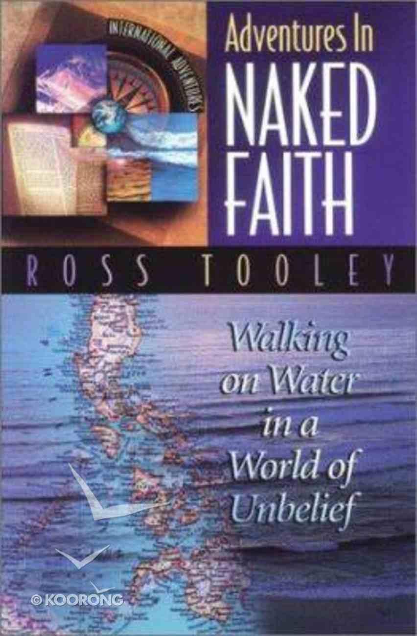 Adventures in Naked Faith (International Adventures Series) Paperback