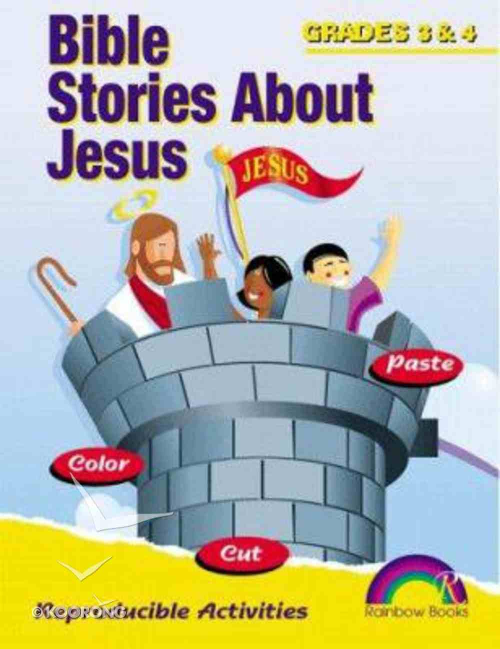 Bible Stories About Jesus: Grades 3&4 (Reproducible) Paperback