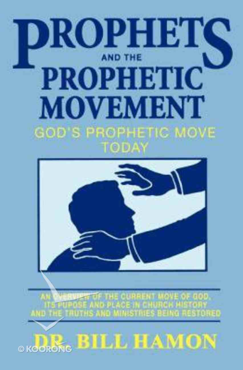 Prophets and the Prophetic Movement Paperback