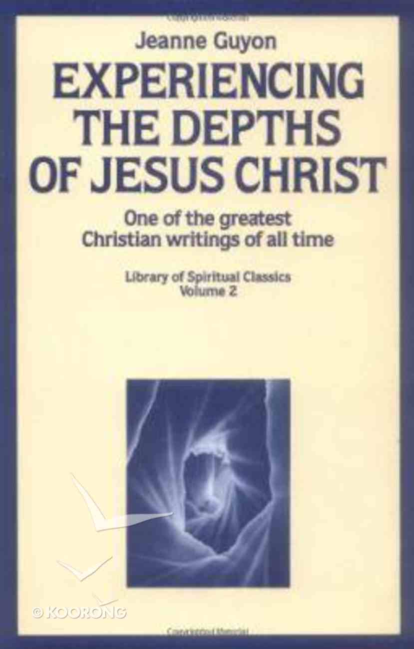 Experiencing the Depths of Jesus Christ Paperback