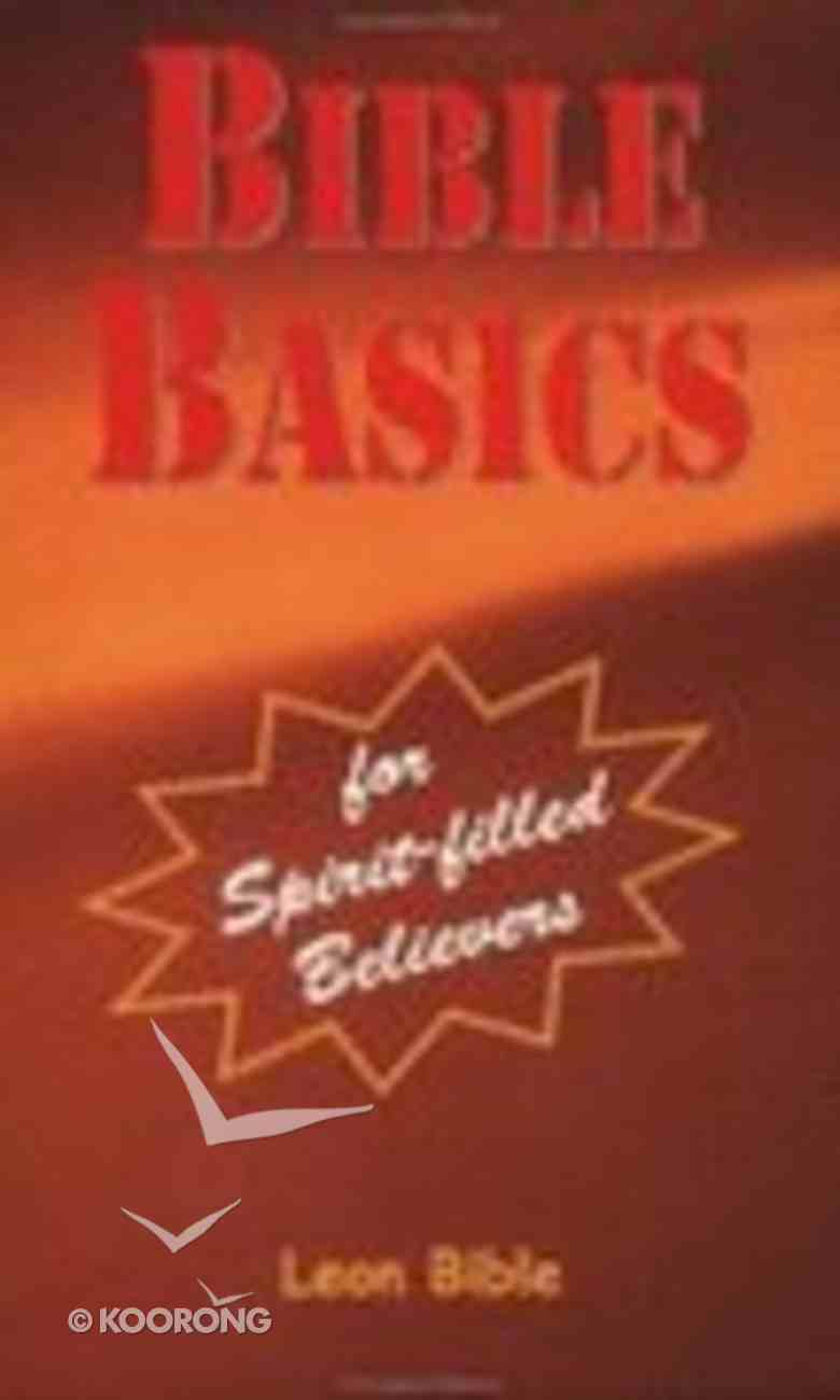 Bible Basics For Spirit-Filled Believers Paperback
