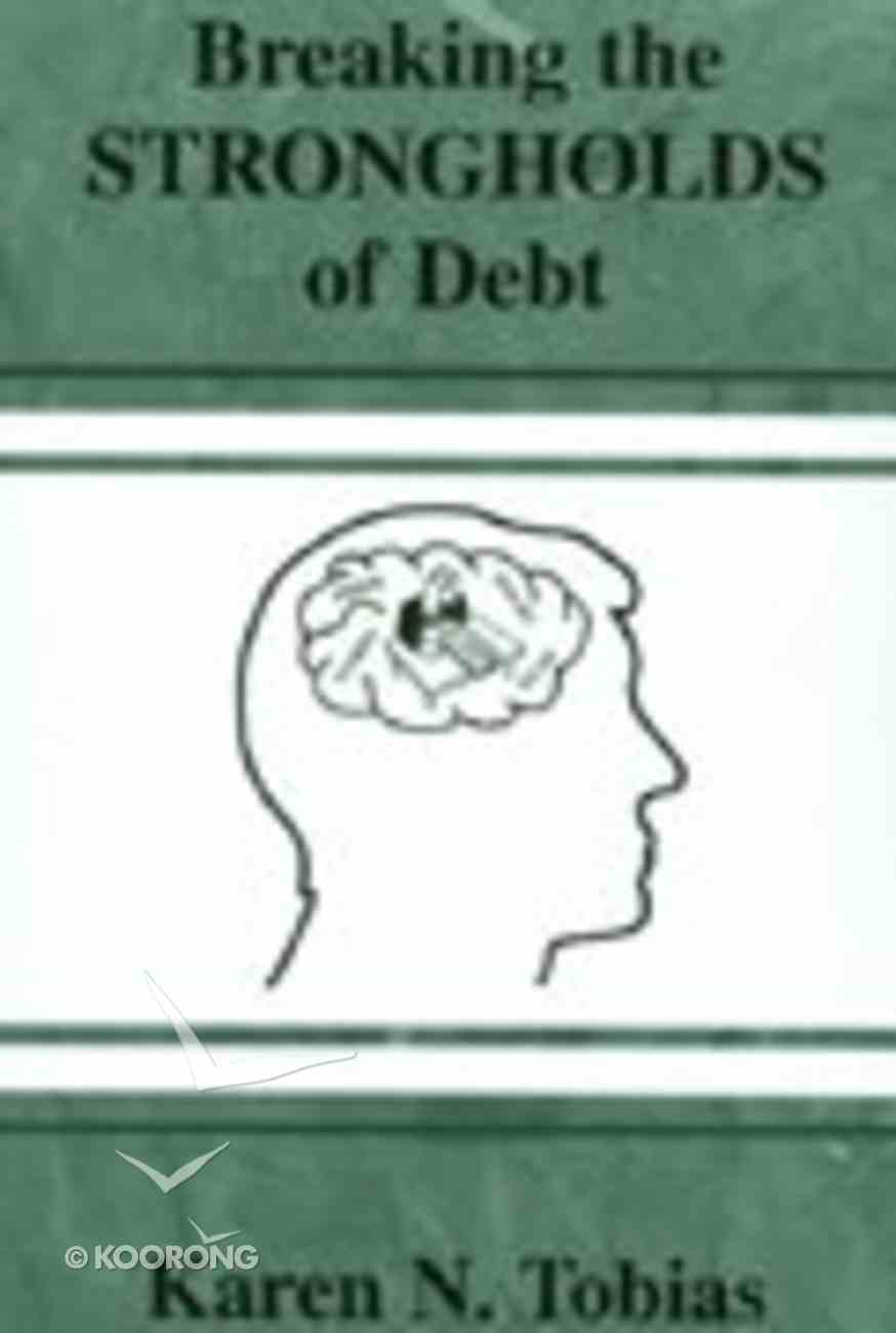 Breaking the Strongholds of Debt Paperback