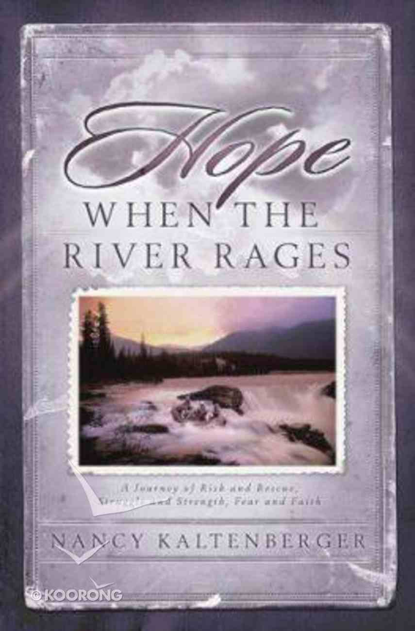 Hope When the River Rages Paperback