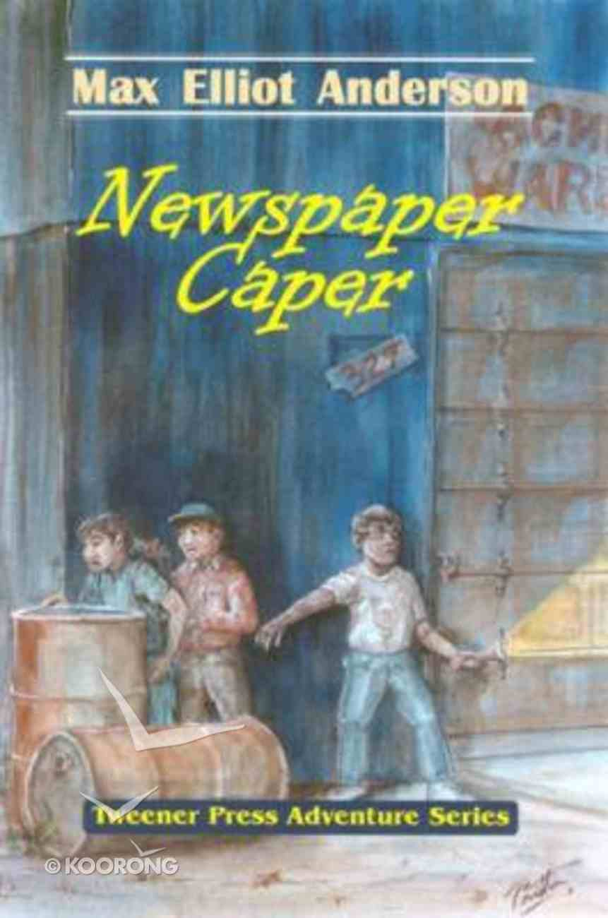Newspaper Caper (Tweener Press Adventure Series) Hardback