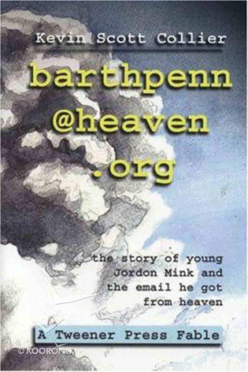 Barthpenn@Heaven.Org Paperback