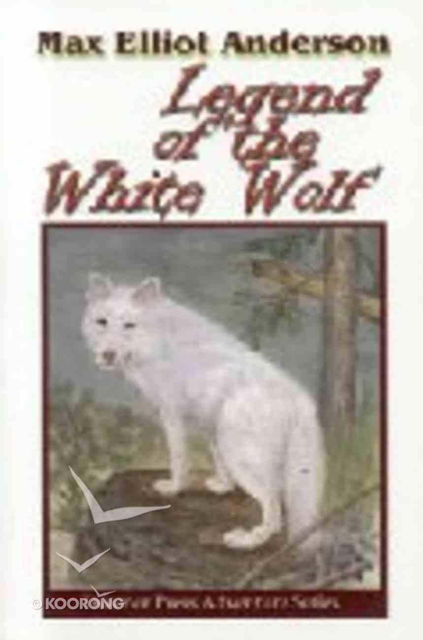 Legend of the White Wolf (Tweener Press Adventure Series) Paperback