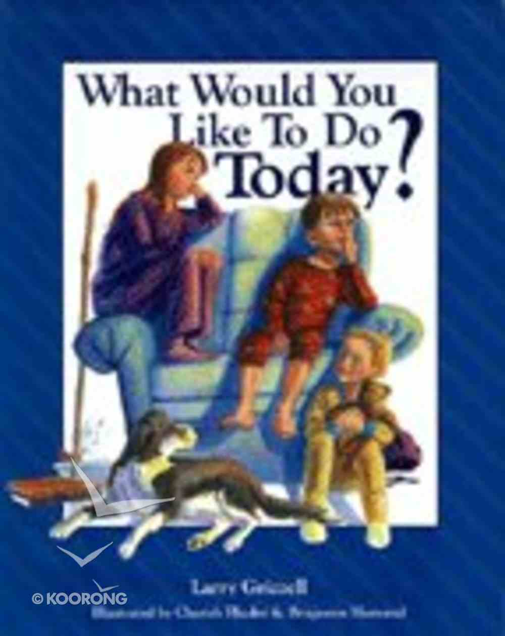 What Would You Like to Do Today? Hardback