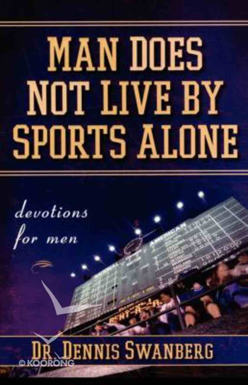 Man Does Not Live By Sports Alone Paperback