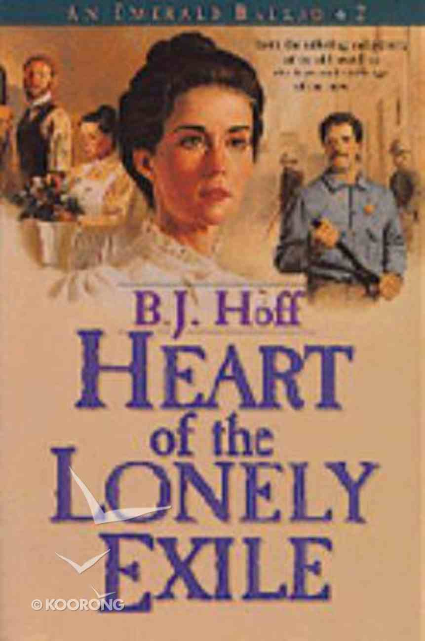 Heart of the Lonely Exile (#02 in Emerald Ballad Series) Paperback