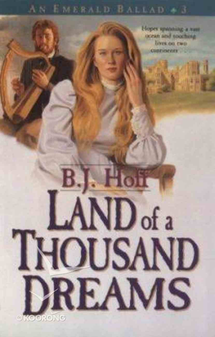 Land of a Thousand Dreams (#03 in Emerald Ballad Series) Paperback