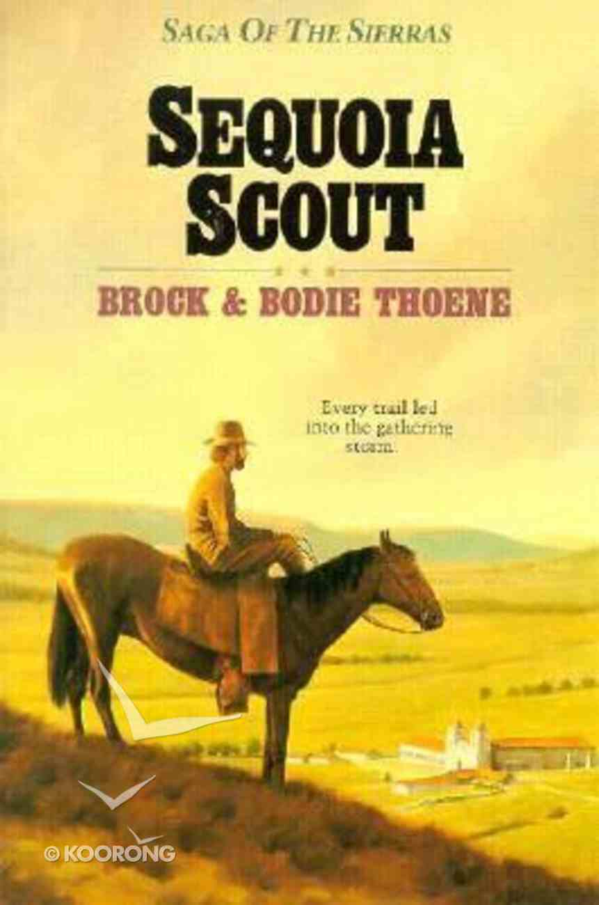 Sequoia Scout (#04 in Saga Of The Sierras Series) Paperback