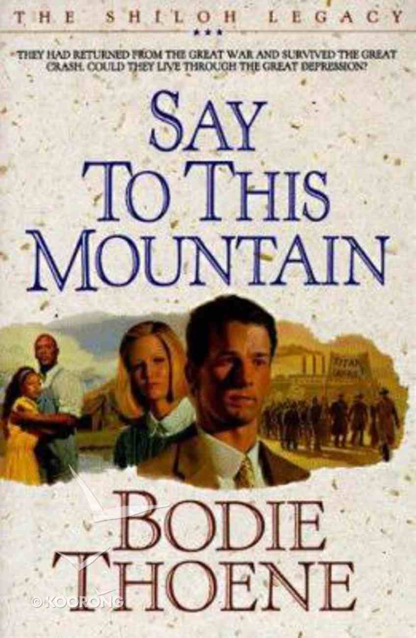 Say to This Mountain (#03 in Shiloh Legacy Series) Paperback