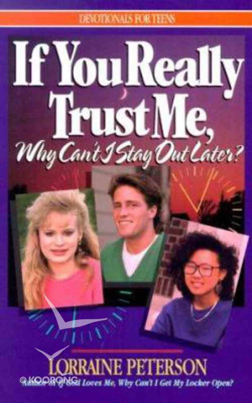 If You Really Trust Me Why Can't I Stay Out Later? Paperback