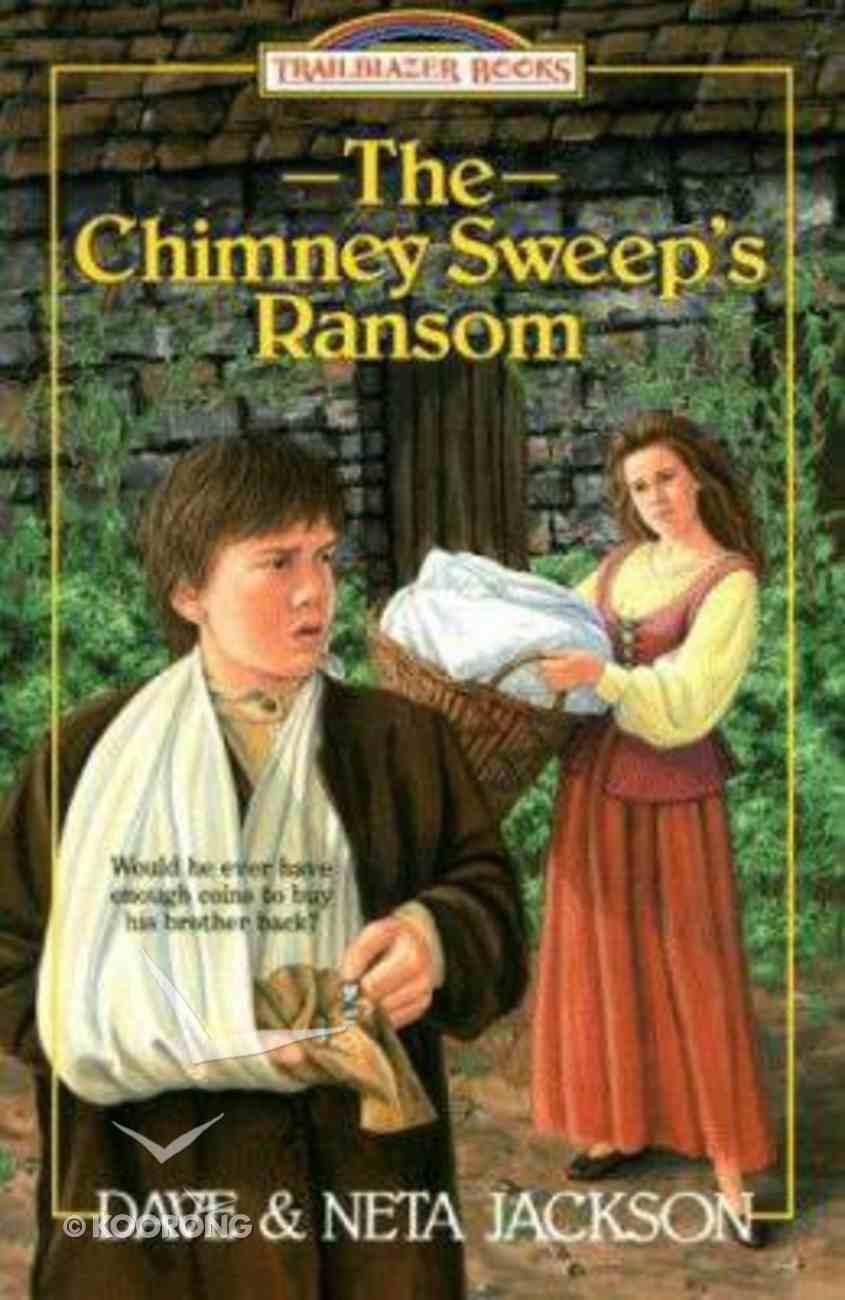 The Chimney Sweep's Ransom (#06 in Trailblazer Series) Paperback