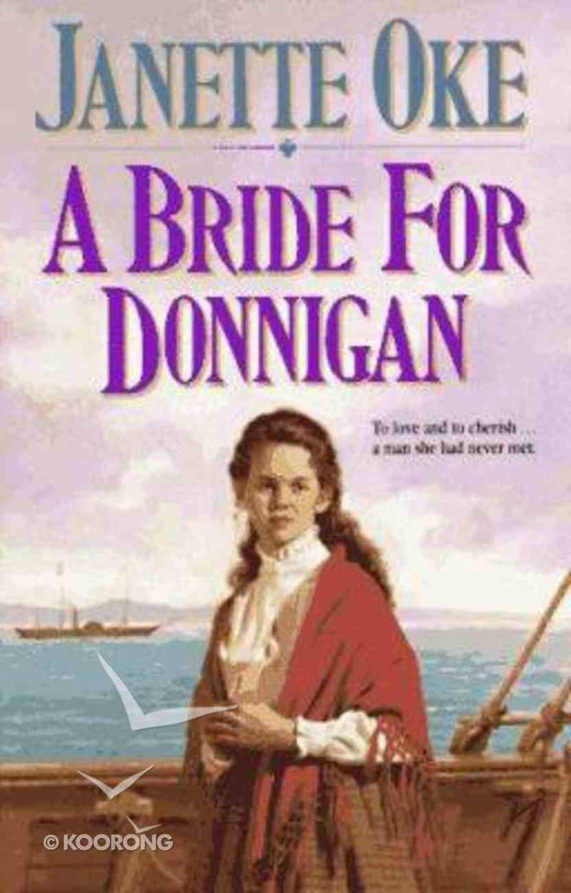 A Bride For Donnigan (#05 in Women Of The West (Oke) Series) Paperback