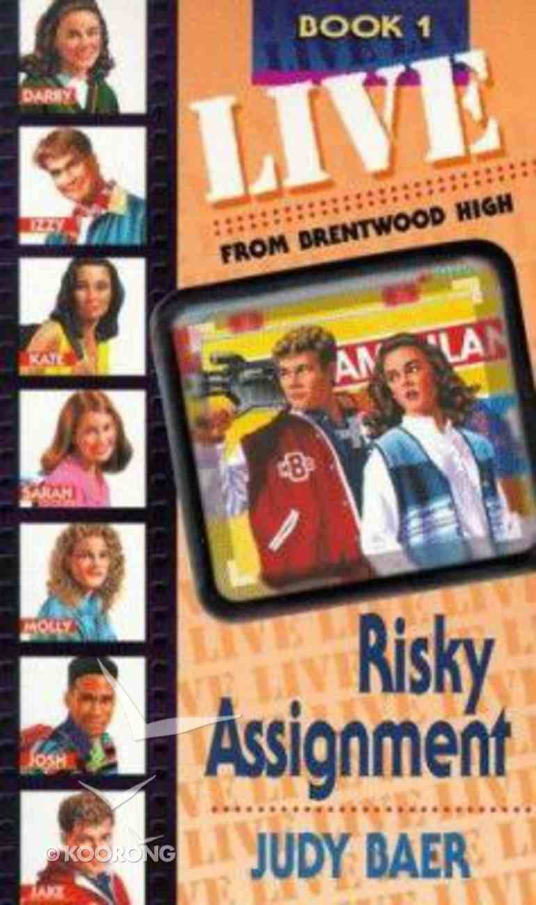 Risky Assignment (#01 in Live! From Brentwood High Series) Paperback