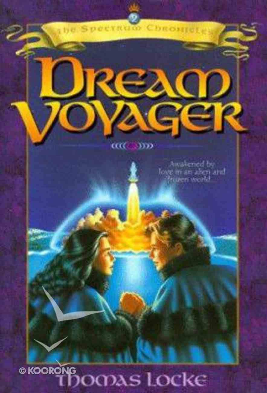 Dream Voyager (#02 in Spectrum Chronicles Series) Paperback
