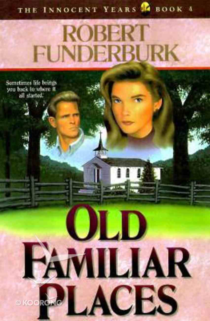 Old Familiar Places (#04 in The Innocent Years Series) Paperback
