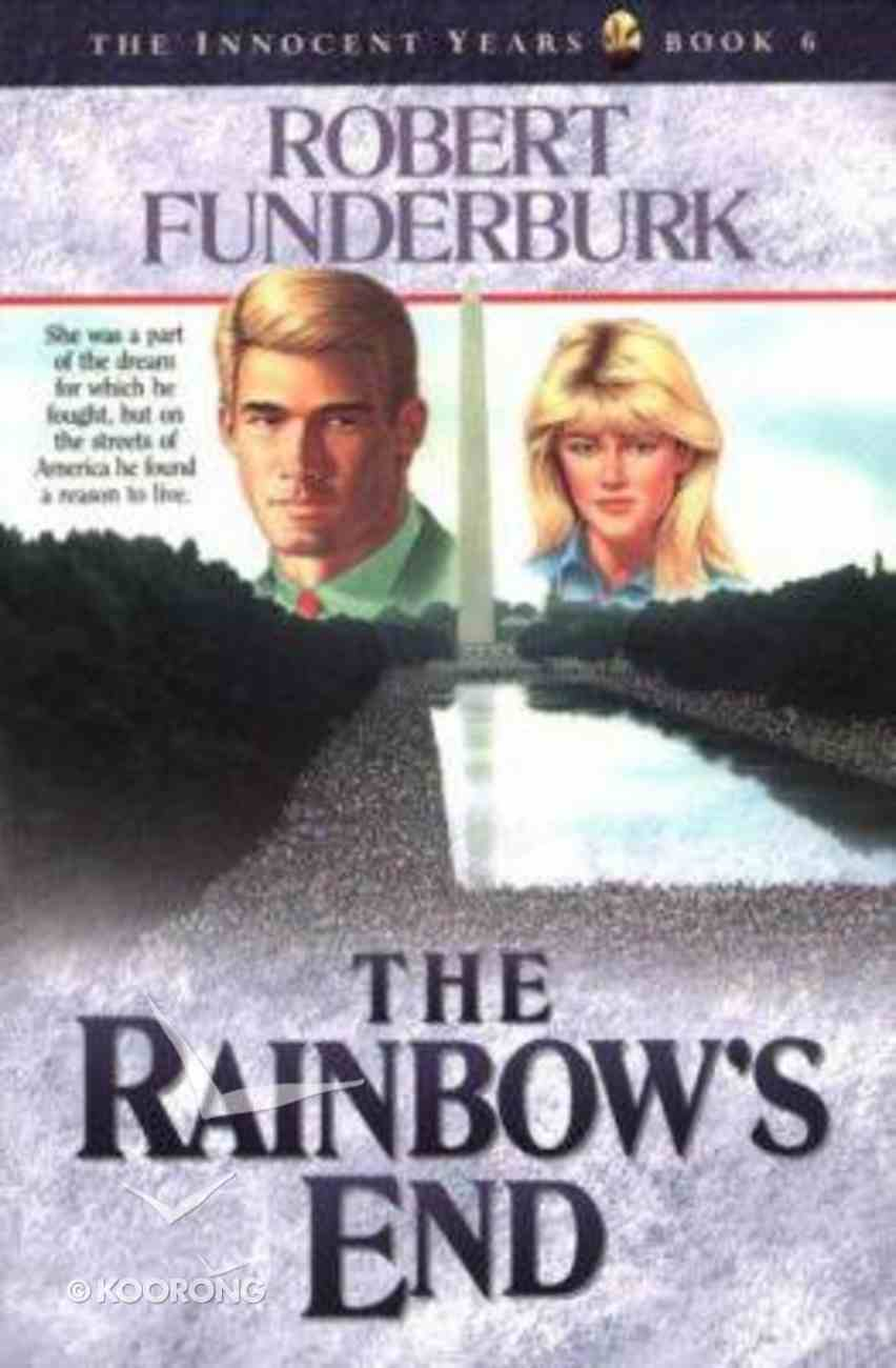 The Rainbow's End (#06 in The Innocent Years Series) Paperback