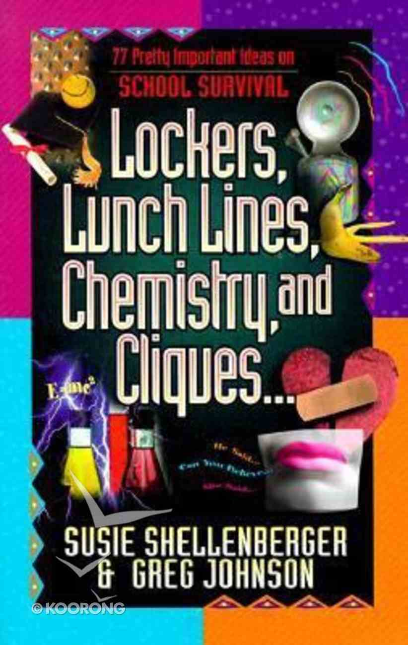 Lockers, Lunch Lines, Chemistry and Cliques... Paperback