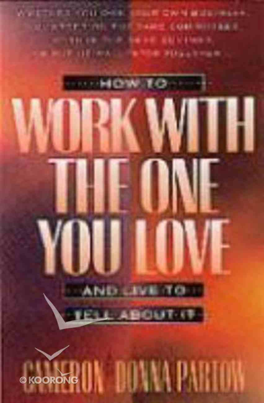 How to Work With the One You Love Paperback