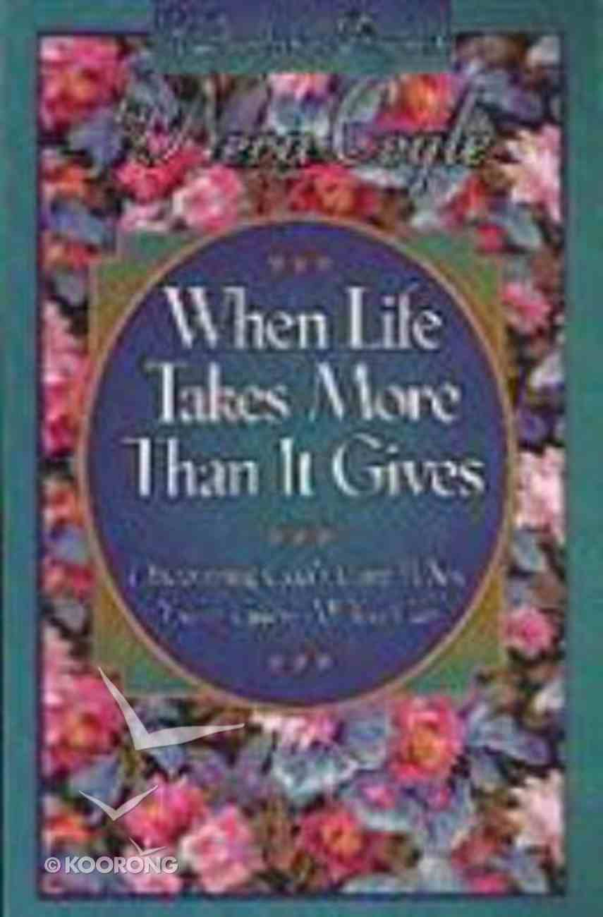 When Life Takes More Than It Gives Paperback