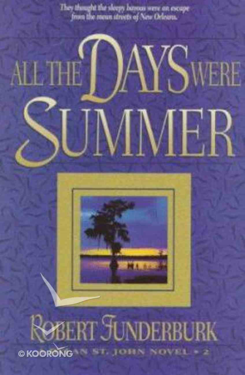 All the Days Were Summer (#02 in Dylan St John Series) Paperback