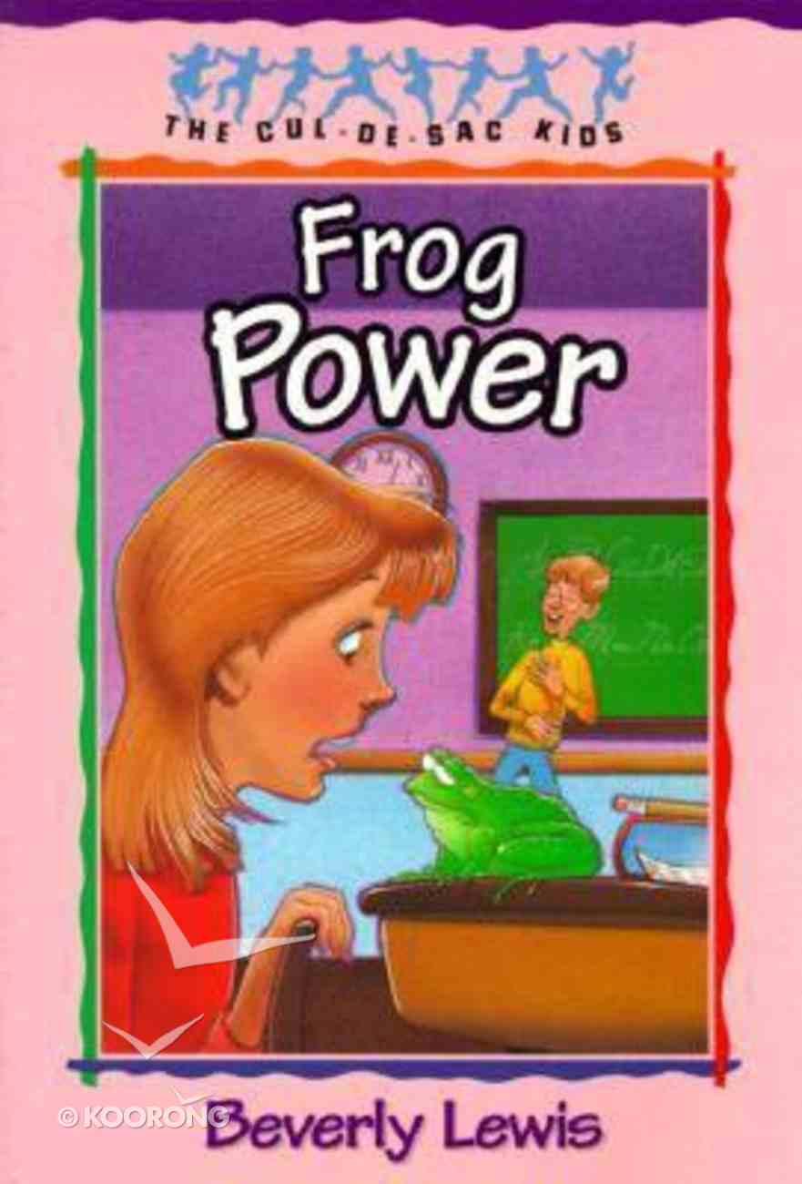 Frog Power (#05 in Cul-de-sac Kids Series) Paperback